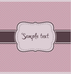 template for card at polka dot pink background vector image
