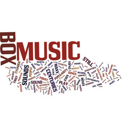 the music box gives old sounds new life text vector image