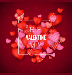 be my valentine card happy valentines day red and vector image