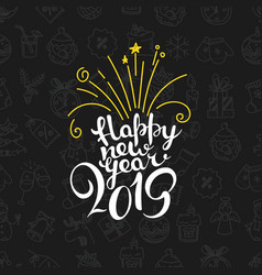 happy new 2019 year lettering inscription winter vector image