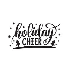holiday cheer hand written elegant phrase vector image