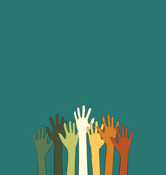 Many hands different skin color are raised up vector