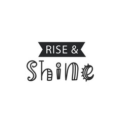 rise and shine inspirational hipster kids poster vector image