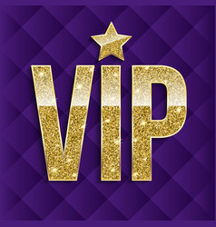 Vip golden letters with glitter on abstract vector