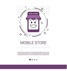 mobile store online shopping market application vector image