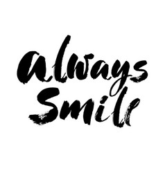 always smile modern brush calligraphic style vector image
