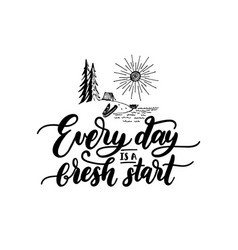 everyday is a fresh start motivational poster with vector image