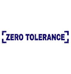 Grunge textured zero tolerance stamp seal inside vector