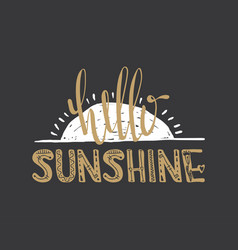Hello sunshine quote vector