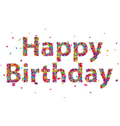 happy birthday sign with colorful confetti vector image