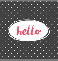 hello pink sign in frame on black background vector image