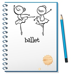 A notebook with ballet dancers at the cover page vector image
