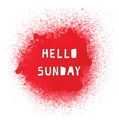 hello sunday text on red spray watercolor vector image