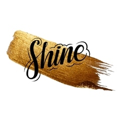 Metallic foil shining calligraphy SHINE poster vector
