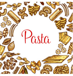 Pasta poster with frame of italian macaroni sketch vector