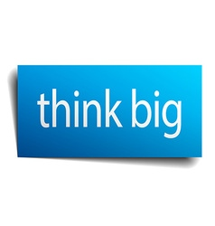 Think big blue paper sign isolated on white vector