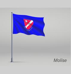 Waving flag molise - region italy on vector