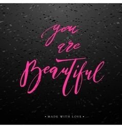 You are beautiful lettering calligraphy vector image