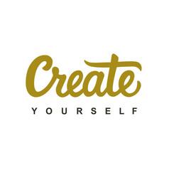 create yourself modern calligraphy vector image