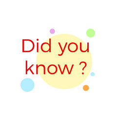 did you know vector image vector image
