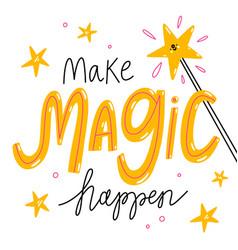 make magic happen vector image