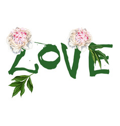hand written lettering love and beautiful peonies vector image