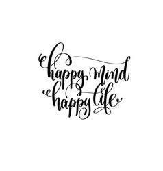 happy mind happy life hand lettering inscription vector image