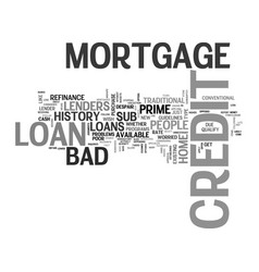 what is bad credit mortgage loan text word cloud vector image vector image