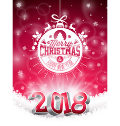 christmas and 2018 happy new year vector image vector image