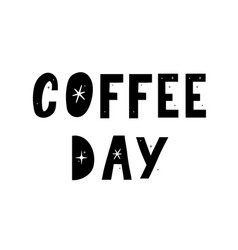 International coffee day lettering with coffee vector