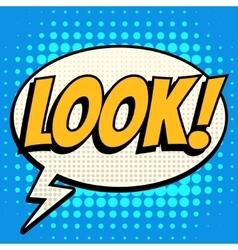 Look comic book bubble text retro style vector image