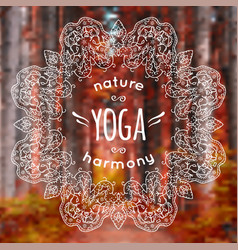 With mandala and yoga label on blurred nature vector