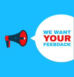 megaphone with we want your feedback vector image