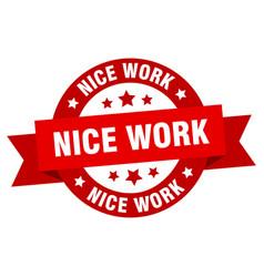 nice work ribbon nice work round red sign nice vector image