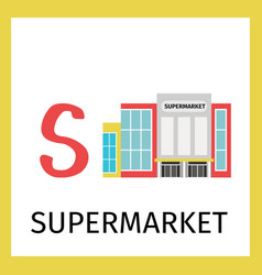 alphabet card with supermarket building vector image vector image
