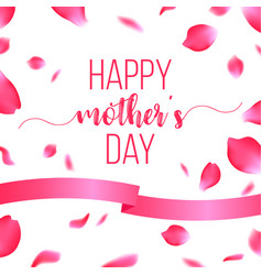 happy mothers day card with rose petals vector image vector image