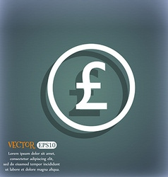 Pound sterling icon sign On the blue-green vector