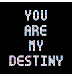 You are my destiny1 vector