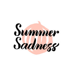 summer sadness calligraphy vector image vector image