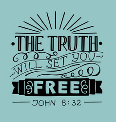 Biblical hand lettering truth will set you free vector