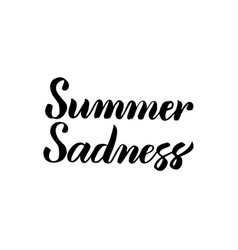 summer sadness handwritten calligraphy vector image vector image