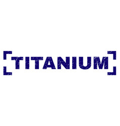Grunge textured titanium stamp seal between vector