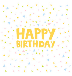 happy birthday card design with confetti vector image