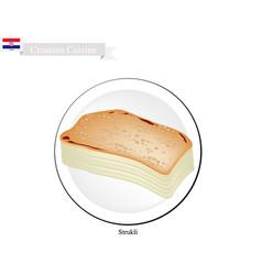 strukle or strukli famous dish in croatia vector image