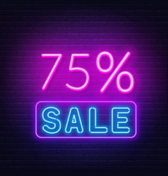 75 percent sale neon sign on brick wall background vector image