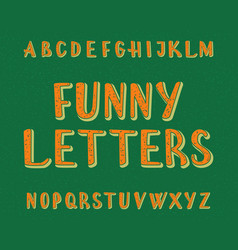 funny letters typeface cartoon font isolated vector image