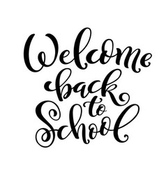 Welcome back to school handdrawn lettering vector