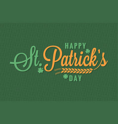 patrick day vintage banner lettering background vector image vector image