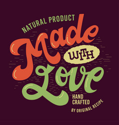made with love artistic hand drawn lettering label vector image