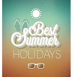 Best Summer Holidays typographic design vector image